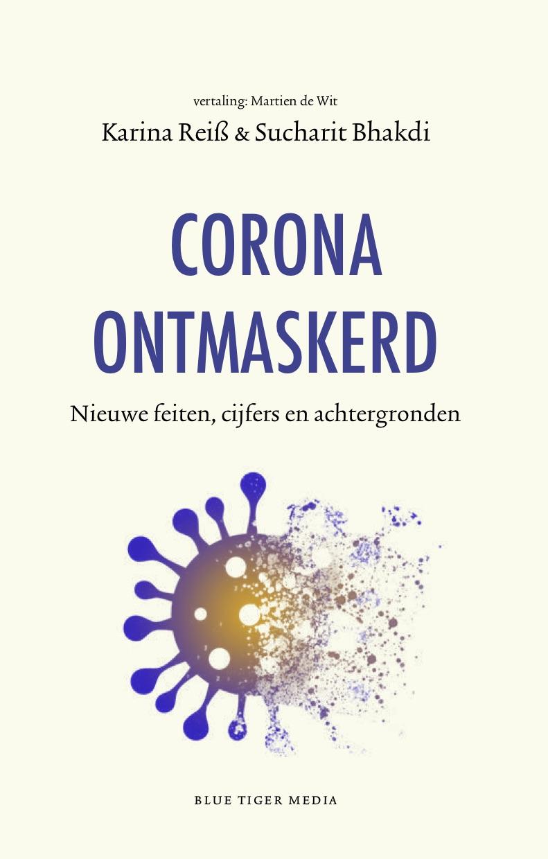 Corona ontmaskerd inentingsroes voorpublicatie van hoofdstuk uit boek van Reiss en Bhakdi. Wat we niet weten over werkzaamheid veiligheid.